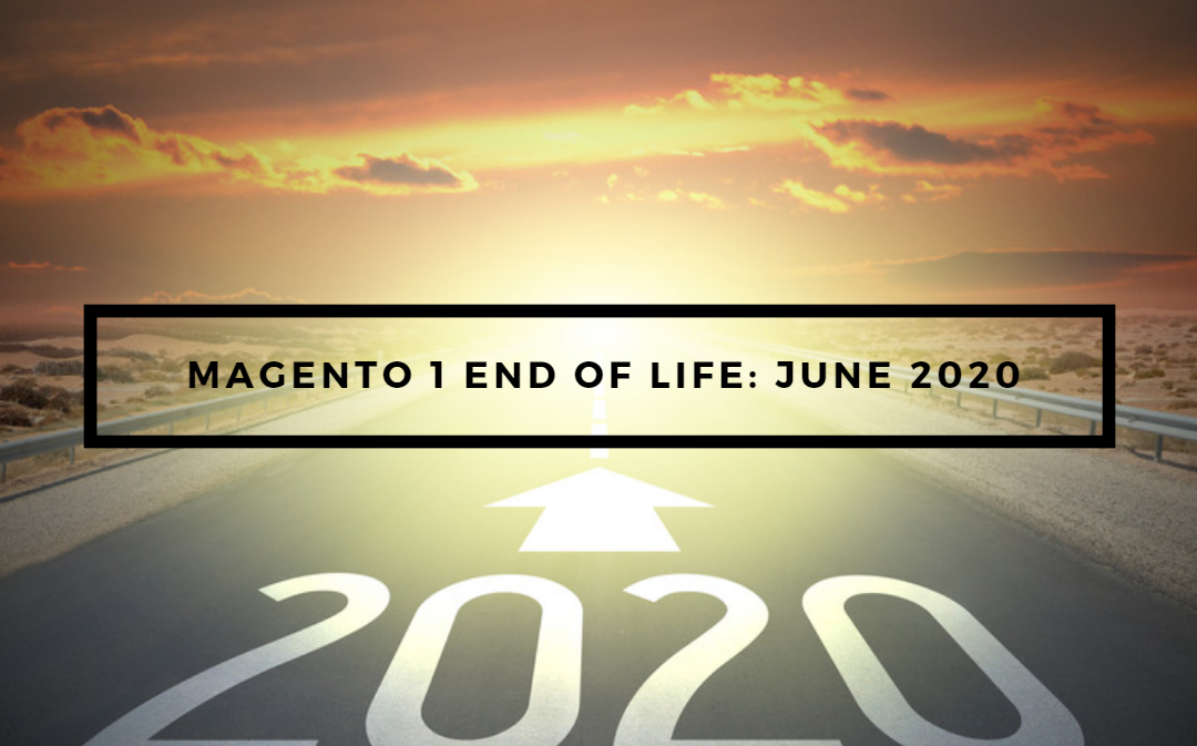Magento 1 End of Life: When is it? What Does it Mean?