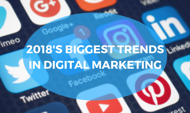 Digital Marketing Trends That Are Crushing it in 2018